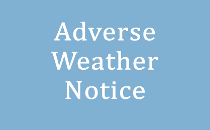 Decorative image that says Adverse Weather Notice