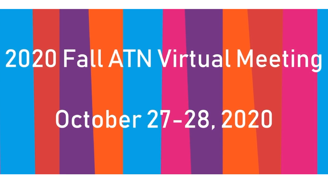 "Graphic with text, ""2020 Fall ATN Virtual Meeting, October 27-28, 2020"""